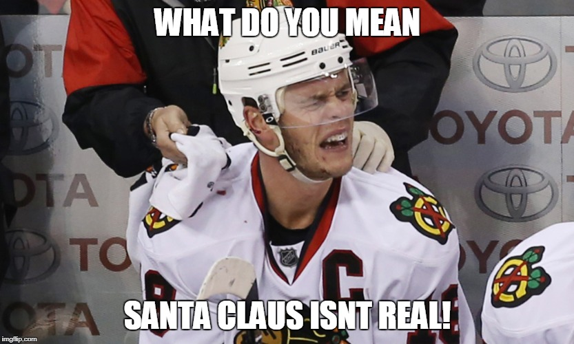 WHAT DO YOU MEAN SANTA CLAUS ISNT REAL! | image tagged in toews | made w/ Imgflip meme maker
