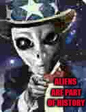 ALIENS ARE PART OF HISTORY | made w/ Imgflip meme maker