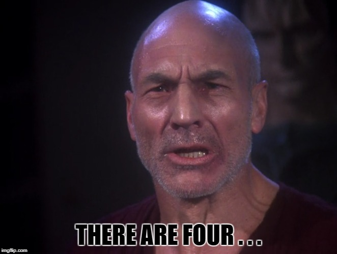 THERE ARE FOUR . . . | made w/ Imgflip meme maker