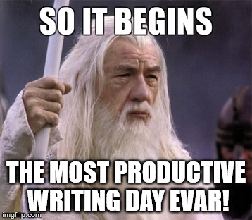 white writing wizard | THE MOST PRODUCTIVE WRITING DAY EVAR! | image tagged in so it begins,white wizard,writing day,productive,productivity | made w/ Imgflip meme maker