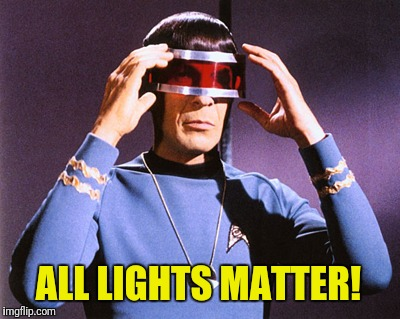 ALL LIGHTS MATTER! | made w/ Imgflip meme maker