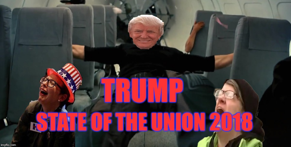 State of the Union 2018 | TRUMP STATE OF THE UNION 2018 | image tagged in donald trump,state of the union,maga,releasethememo,democrats | made w/ Imgflip meme maker