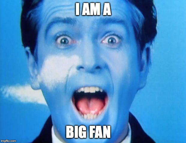 Peter gabriel  | I AM A BIG FAN | image tagged in peter gabriel | made w/ Imgflip meme maker
