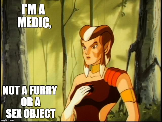 Pumyra Thundercats | I'M A MEDIC, NOT A FURRY OR A SEX OBJECT | image tagged in pumyra thundercats | made w/ Imgflip meme maker