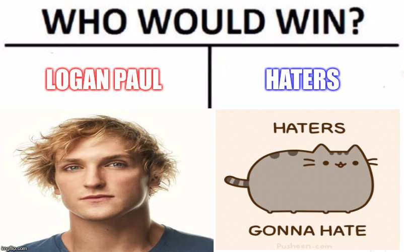 YouTube right now... | LOGAN PAUL HATERS | image tagged in memes,funny,trending,animals,youtube | made w/ Imgflip meme maker