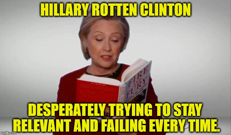 How she has fallen | HILLARY ROTTEN CLINTON DESPERATELY TRYING TO STAY RELEVANT AND FAILING EVERY TIME. | image tagged in memes,crooked hillary,hillary clinton,lying hillary clinton,grammys | made w/ Imgflip meme maker