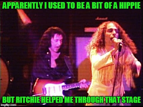 APPARENTLY I USED TO BE A BIT OF A HIPPIE BUT RITCHIE HELPED ME THROUGH THAT STAGE | made w/ Imgflip meme maker