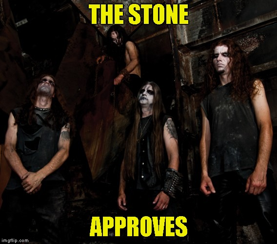 THE STONE APPROVES | made w/ Imgflip meme maker