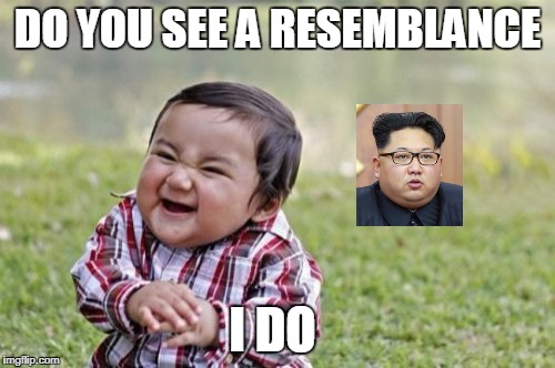 Evil Toddler Meme | DO YOU SEE A RESEMBLANCE I DO | image tagged in memes,evil toddler | made w/ Imgflip meme maker