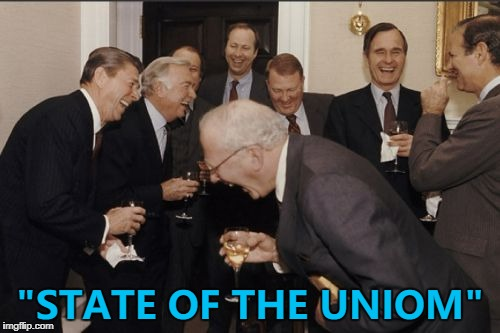 "If that's all that goes wrong they'll take it... :) | ""STATE OF THE UNIOM"" 