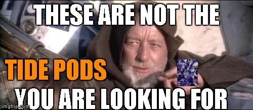 Star Wars Obi-Wan Kenobi | THESE ARE NOT THE TIDE PODS YOU ARE LOOKING FOR | image tagged in memes,these aren't the tide pods you are looking for,star wars,star wars obi-wan kenobi,tide pods | made w/ Imgflip meme maker