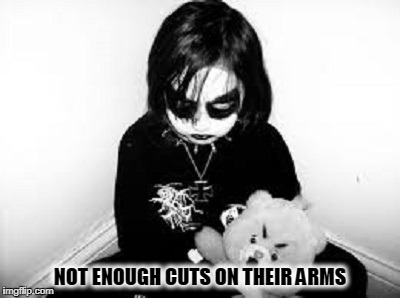 NOT ENOUGH CUTS ON THEIR ARMS | made w/ Imgflip meme maker