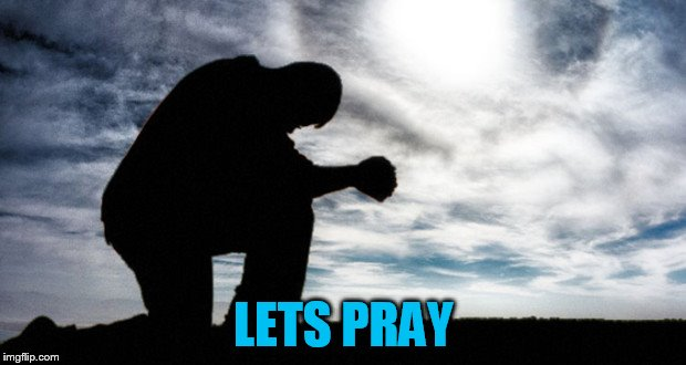 LETS PRAY | made w/ Imgflip meme maker