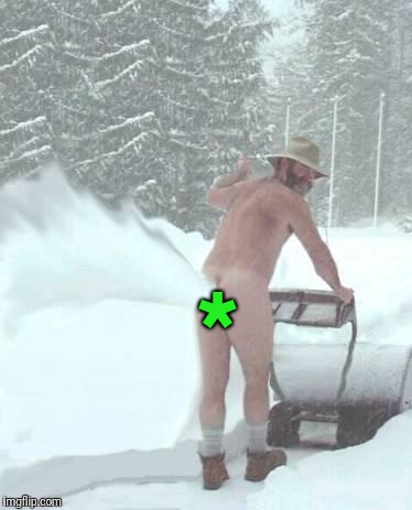 snow blower man | * | image tagged in snow blower man | made w/ Imgflip meme maker