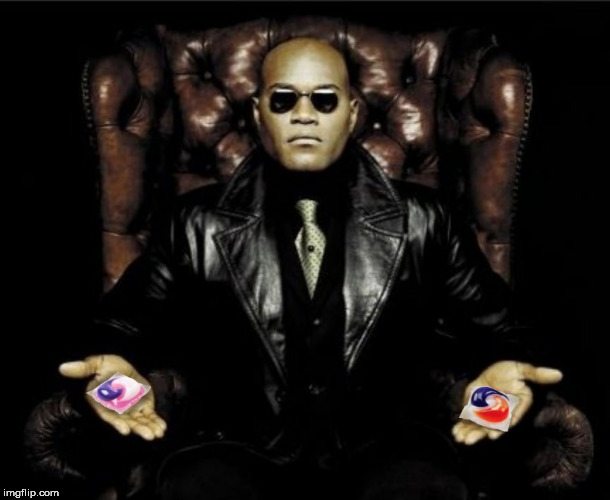 All I'm offering is the truth. Nothing more | image tagged in morpheus,tide pod challenge,tide pods,matrix morpheus,matrix | made w/ Imgflip meme maker