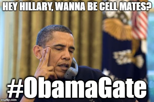 Obama picks a cell mate | HEY HILLARY, WANNA BE CELL MATES? #ObamaGate | image tagged in memes,no i cant obama,hillary clinton,barack obama | made w/ Imgflip meme maker