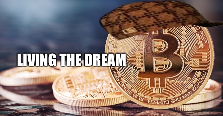 Shitcoin  | LIVING THE DREAM | image tagged in bitcoin,scumbag,losers,bad luck | made w/ Imgflip meme maker