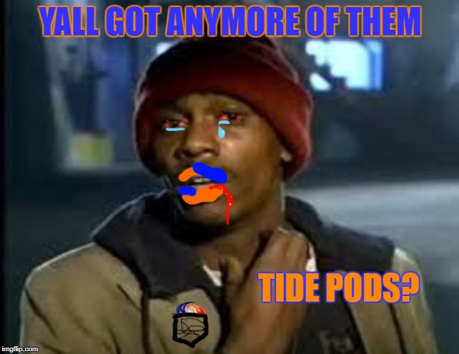 kids, don't do tide pods | YALL GOT ANYMORE OF THEM TIDE PODS? | image tagged in tide pods,yall got anymore of them,memes | made w/ Imgflip meme maker