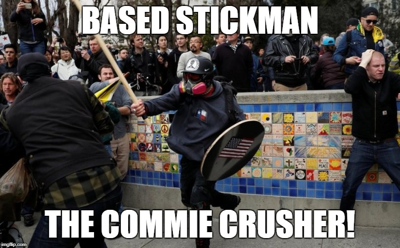 BASED STICKMAN THE COMMIE CRUSHER! | image tagged in based stickman | made w/ Imgflip meme maker