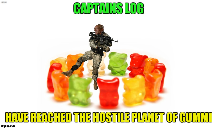 It's a dangerous universe out there... | CAPTAINS LOG HAVE REACHED THE HOSTILE PLANET OF GUMMI | image tagged in captain picard,planet,gummy bears | made w/ Imgflip meme maker