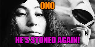 ONO HE'S STONED AGAIN! | made w/ Imgflip meme maker