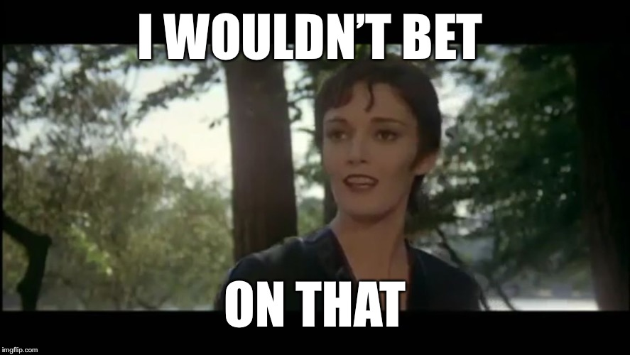 Ursula | I WOULDN'T BET ON THAT | image tagged in ursula | made w/ Imgflip meme maker