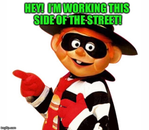 HEY!  I'M WORKING THIS SIDE OF THE STREET! | made w/ Imgflip meme maker