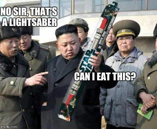 Kim Jong Un Eats EVERYTHING! | CAN I EAT THIS? NO SIR, THAT'S A LIGHTSABER | image tagged in memes,lightsaber,kim jong un,no,dont eat it its not food | made w/ Imgflip meme maker