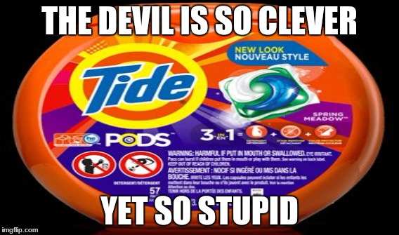 THE DEVIL IS SO CLEVER YET SO STUPID | made w/ Imgflip meme maker