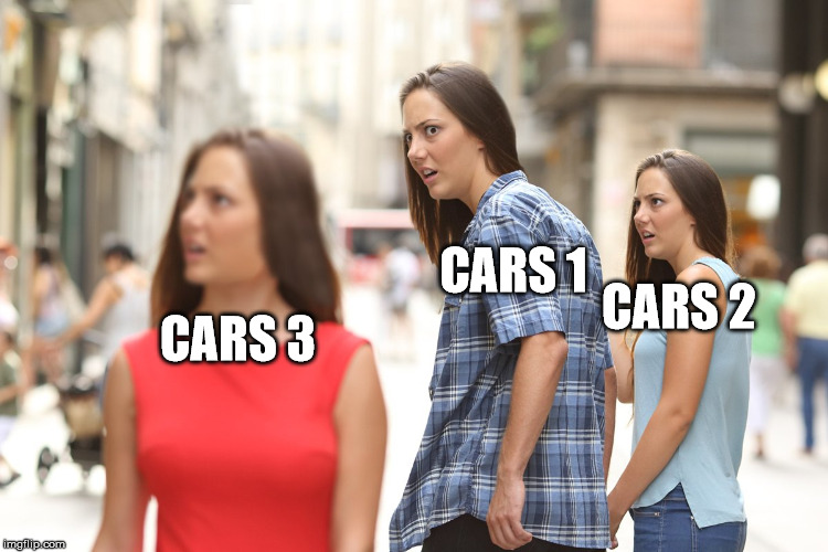 The sequel we wanted all along | CARS 1 CARS 3 CARS 2 | image tagged in distracted boyfriend paranoia,pixar,cars,sequels | made w/ Imgflip meme maker