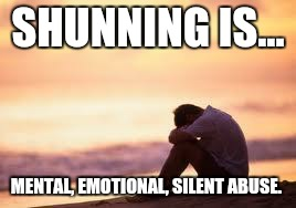 JW ABUSE | SHUNNING IS... MENTAL, EMOTIONAL, SILENT ABUSE. | image tagged in sad guy on the beach,religion,exjw,christian,jehovah's witnesses,jehovah's witness | made w/ Imgflip meme maker