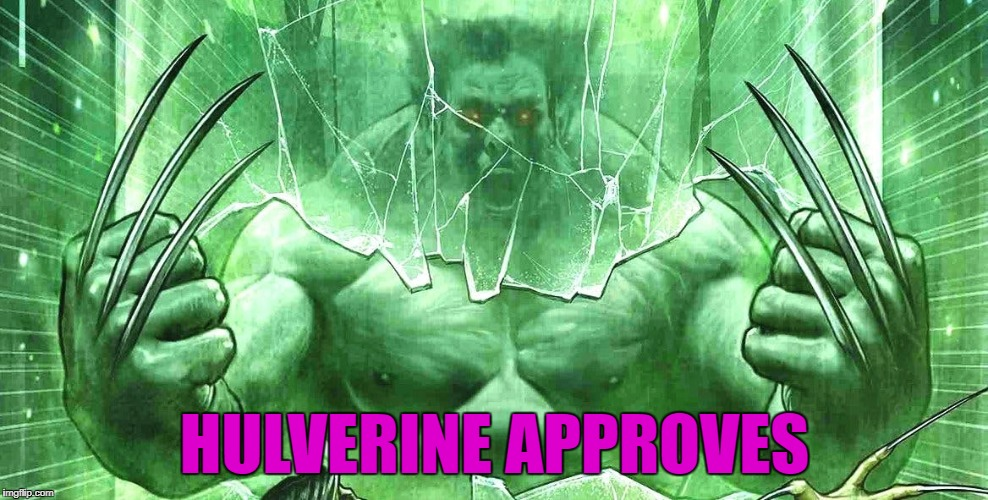 HULVERINE APPROVES | made w/ Imgflip meme maker