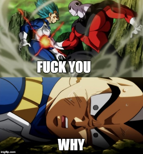 F U | F**K YOU WHY | image tagged in dragon ball super,memes | made w/ Imgflip meme maker