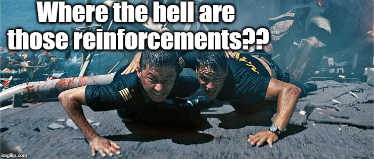 Where the hell are those reinforcements?? | made w/ Imgflip meme maker