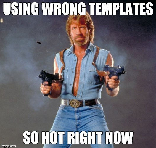 USING WRONG TEMPLATES SO HOT RIGHT NOW | made w/ Imgflip meme maker