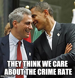 THEY THINK WE CARE ABOUT THE CRIME RATE | made w/ Imgflip meme maker