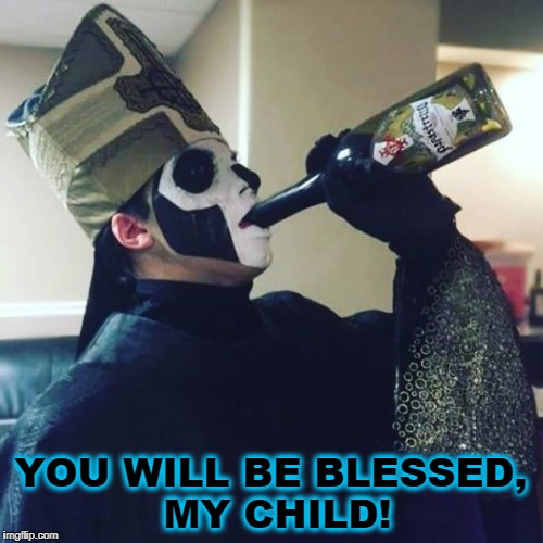 YOU WILL BE BLESSED, MY CHILD! | made w/ Imgflip meme maker