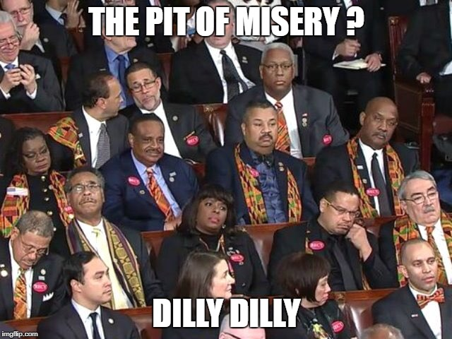 THE PIT OF MISERY ? DILLY DILLY | image tagged in dilly dilly | made w/ Imgflip meme maker