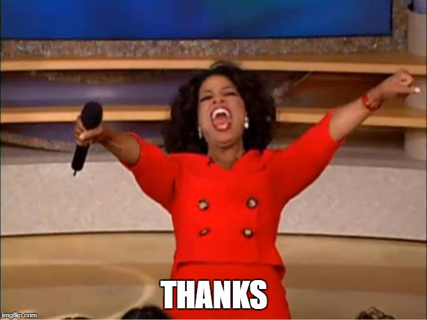 Oprah You Get A Meme | THANKS | image tagged in memes,oprah you get a | made w/ Imgflip meme maker