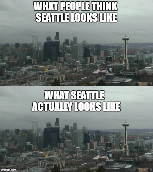 image tagged in seattle gray | made w/ Imgflip meme maker