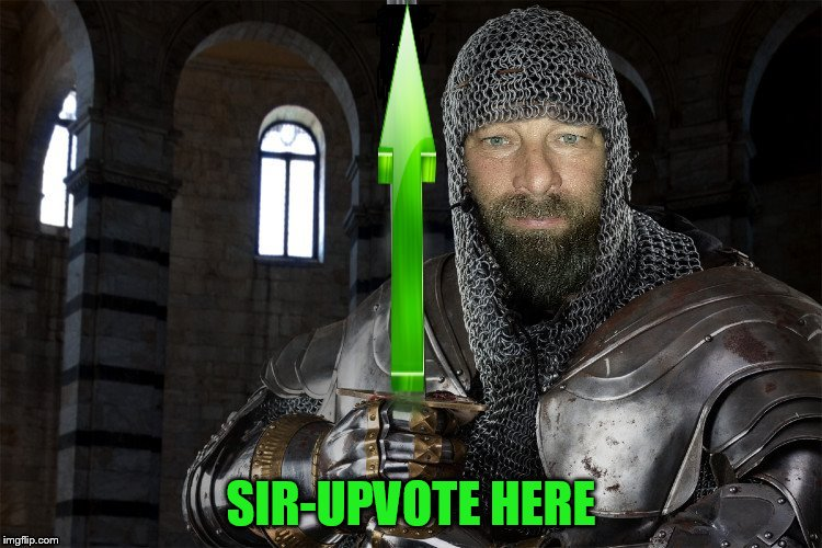 SIR-UPVOTE HERE | made w/ Imgflip meme maker