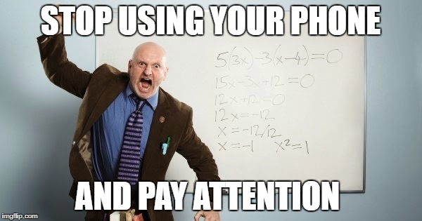 STOP USING YOUR PHONE AND PAY ATTENTION | made w/ Imgflip meme maker