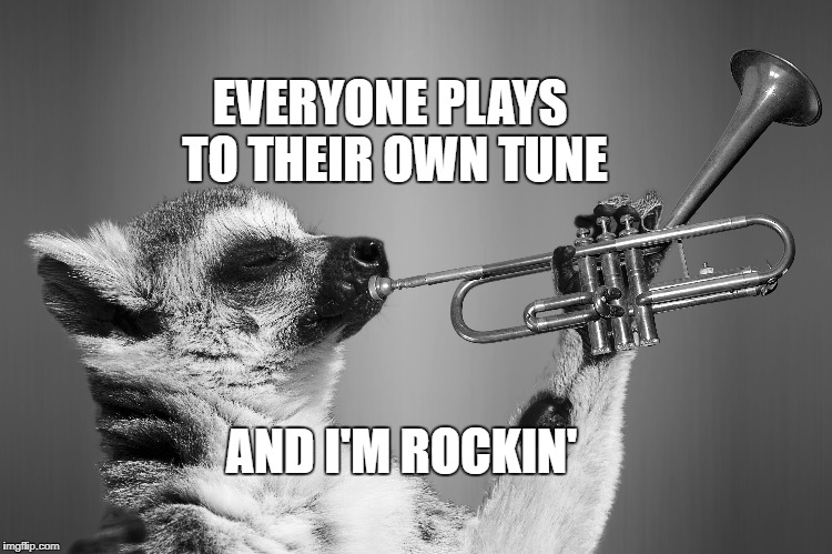 Play to your own tune | AND I'M ROCKIN' EVERYONE PLAYS TO THEIR OWN TUNE | image tagged in motivation,inspirational quote,life,community,goals,happiness | made w/ Imgflip meme maker