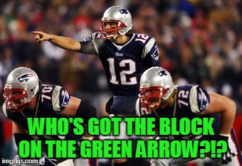 WHO'S GOT THE BLOCK ON THE GREEN ARROW?!? | made w/ Imgflip meme maker