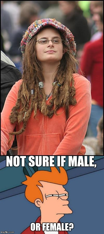 Can you help me out here? | NOT SURE IF MALE, OR FEMALE? | image tagged in not sure if | made w/ Imgflip meme maker