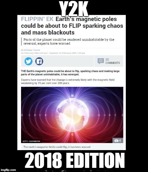 Only kind of pole flipping happening in 2018 is at the gentleman's club. | Y2K 2018 EDITION | image tagged in y2k,dank memes,planet earth,tabloid disasters,flipping poles,funny memes | made w/ Imgflip meme maker