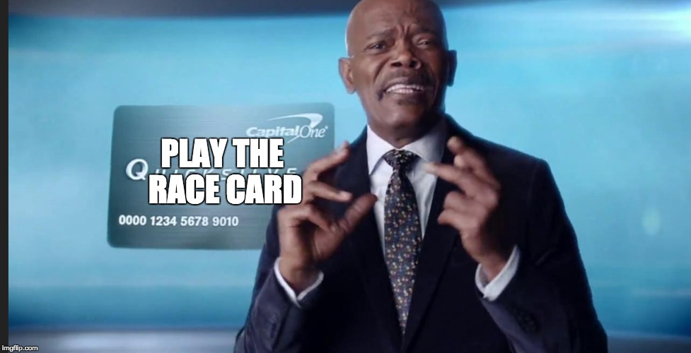 Play the race card, black | PLAY THE RACE CARD | image tagged in racecard | made w/ Imgflip meme maker