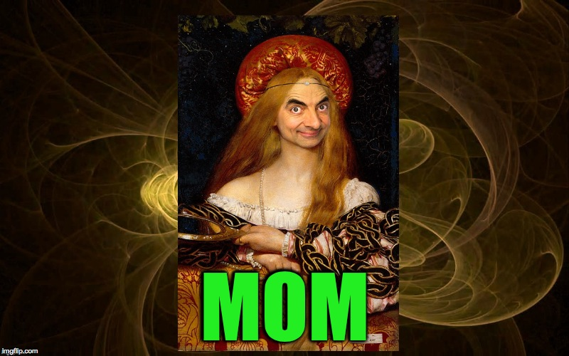 Portrait | MOM | image tagged in bean queen | made w/ Imgflip meme maker