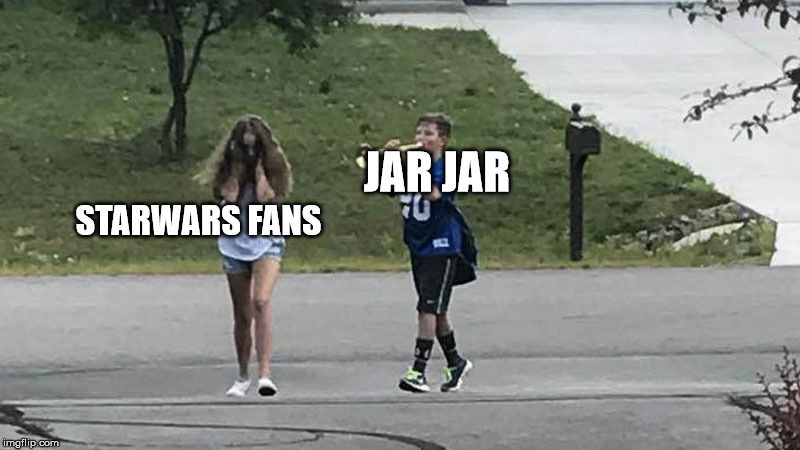 Trumpet Boy Object Labeling | JAR JAR STARWARS FANS | image tagged in trumpet boy object labeling | made w/ Imgflip meme maker