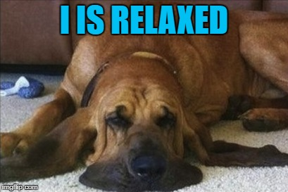 I IS RELAXED | made w/ Imgflip meme maker